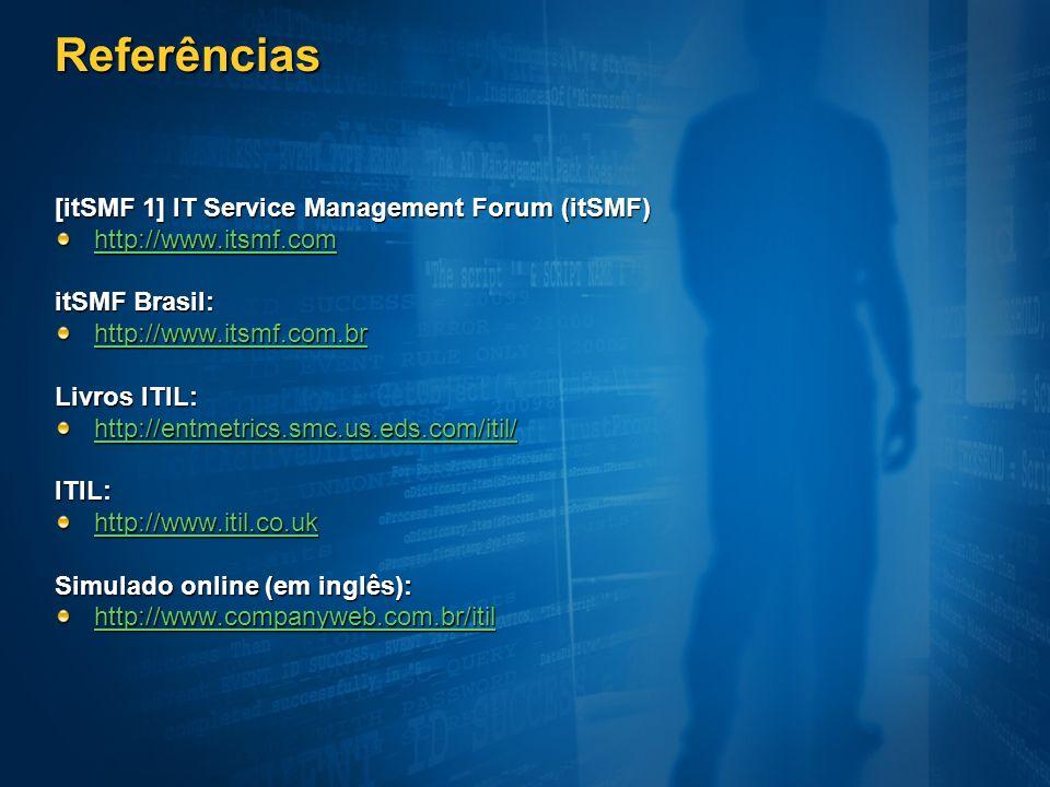 Referências [itSMF 1] IT Service Management Forum (itSMF)